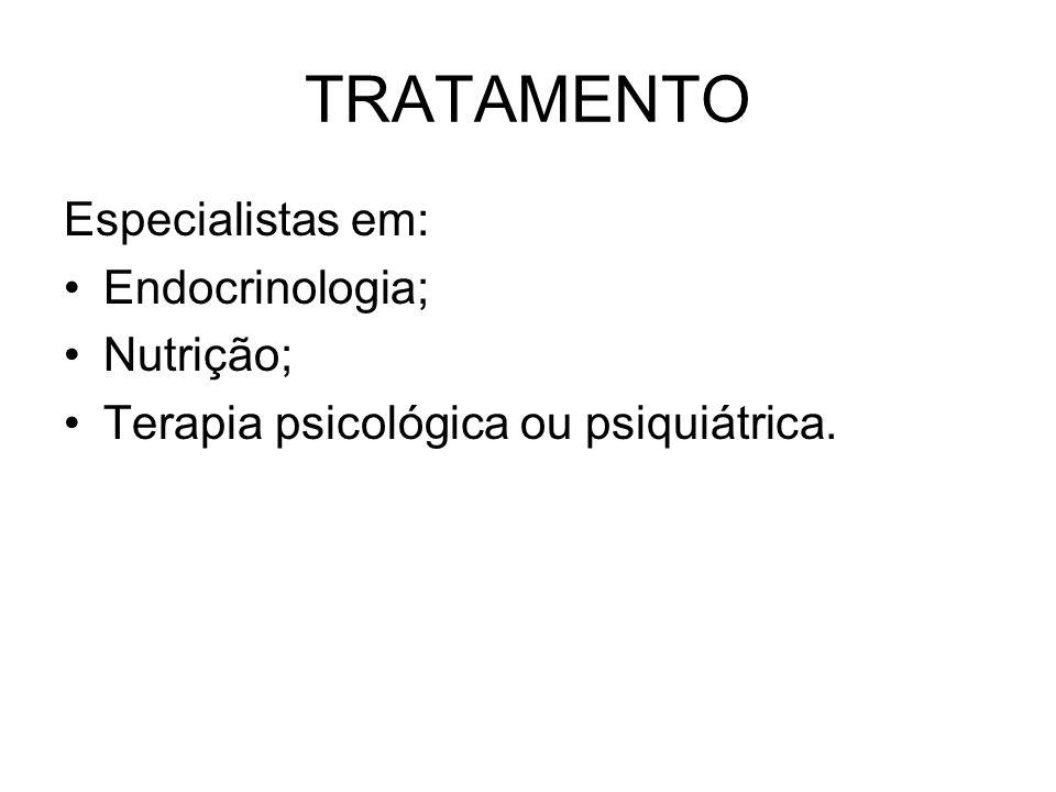 TRATAMENTO Especialistas em: Endocrinologia; Nutrição;
