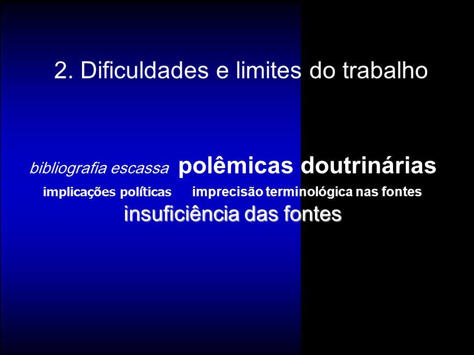 2. Dificuldades e limites do trabalho
