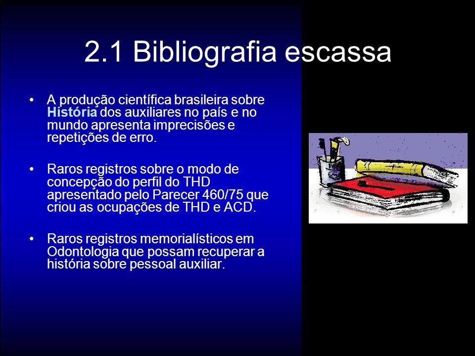 2.1 Bibliografia escassa