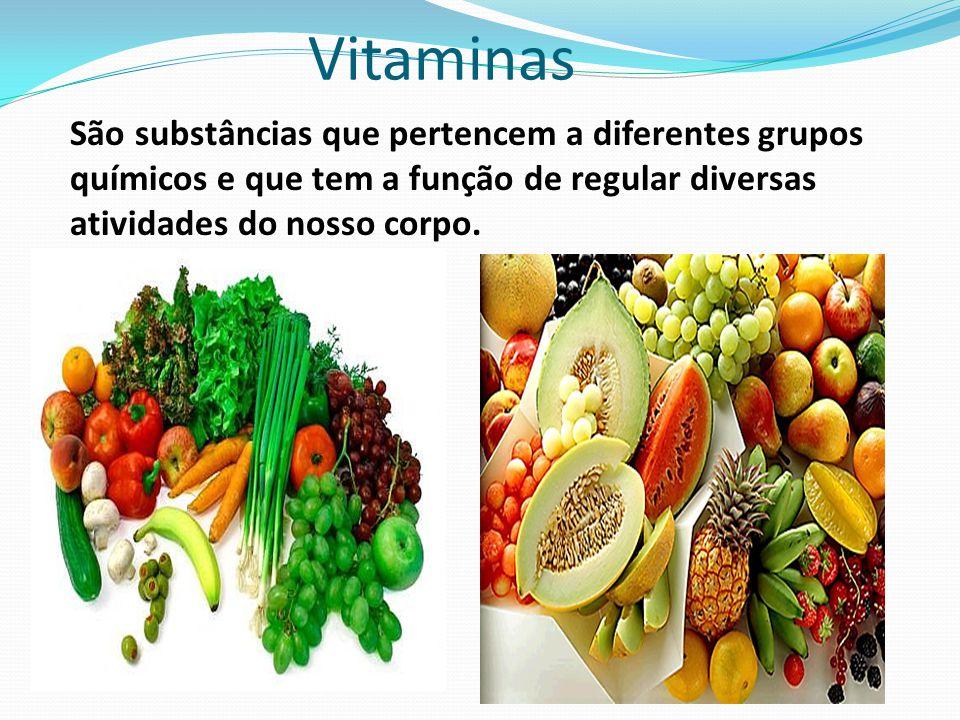 Vitaminas São substâncias que pertencem a diferentes grupos químicos e que tem a função de regular diversas atividades do nosso corpo.