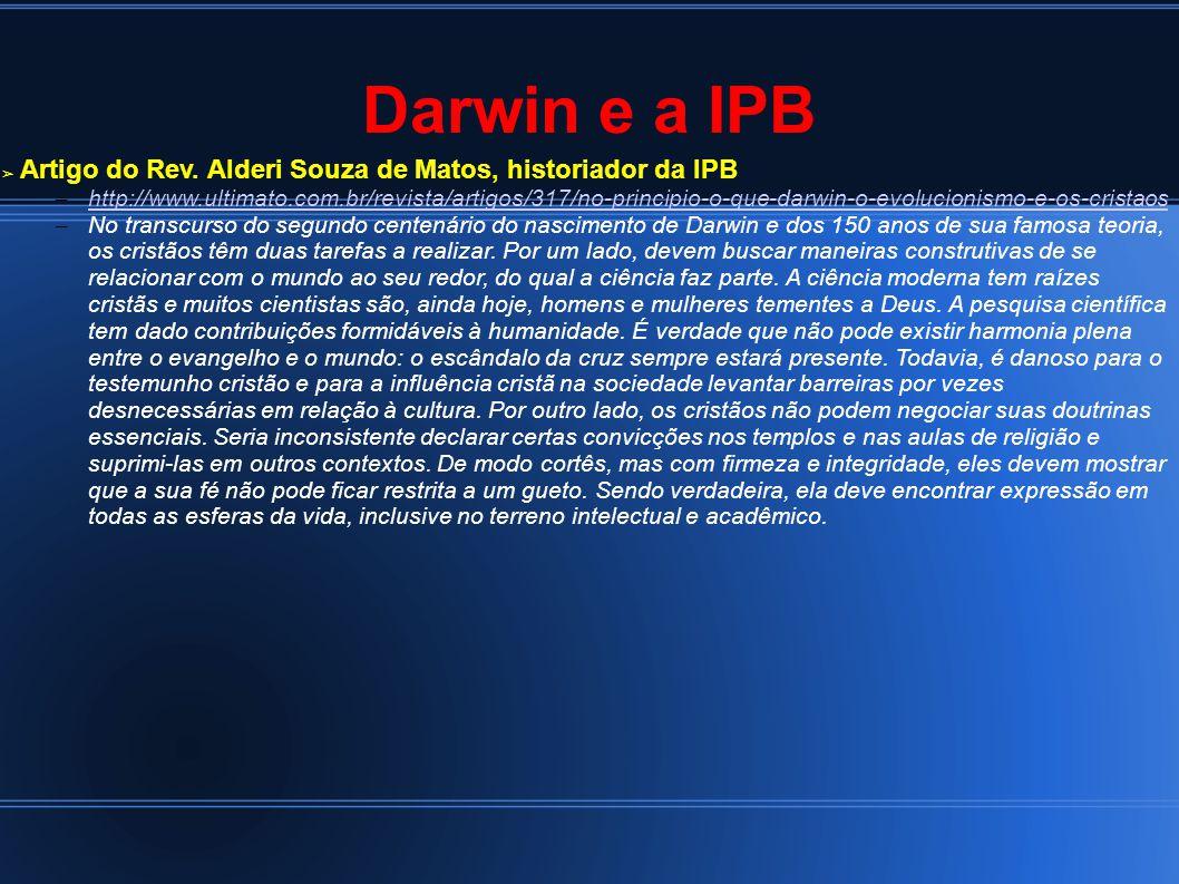 Darwin e a IPB Artigo do Rev. Alderi Souza de Matos, historiador da IPB.