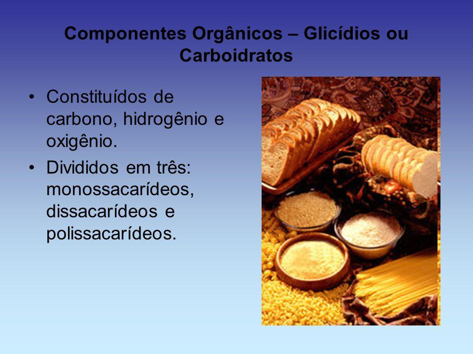 Componentes Orgânicos – Glicídios ou Carboidratos