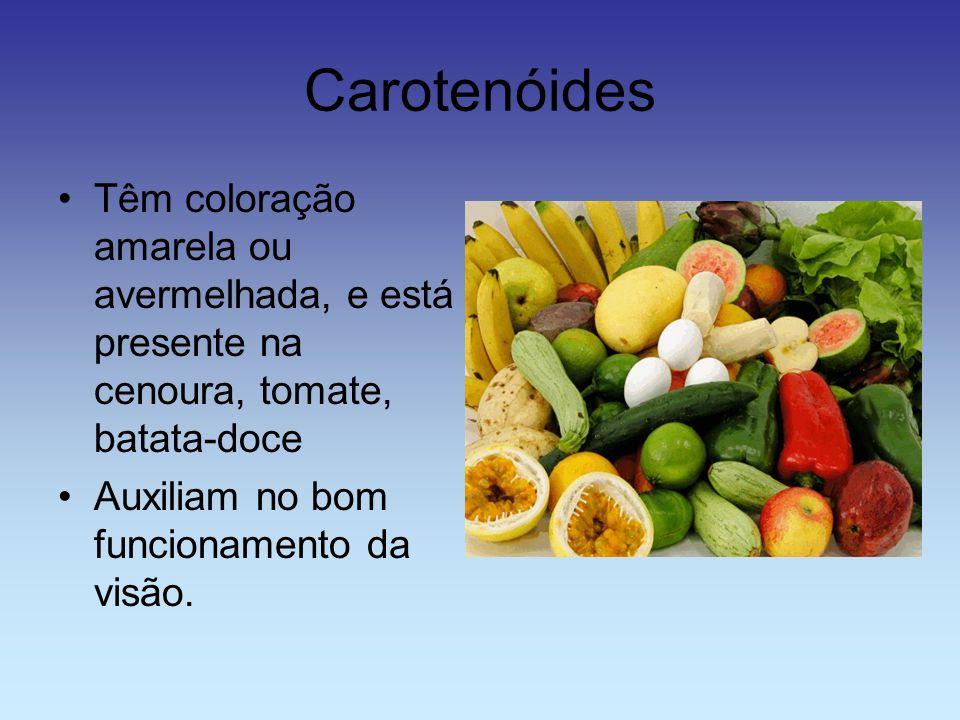 Carotenóides Têm coloração amarela ou avermelhada, e está presente na cenoura, tomate, batata-doce.