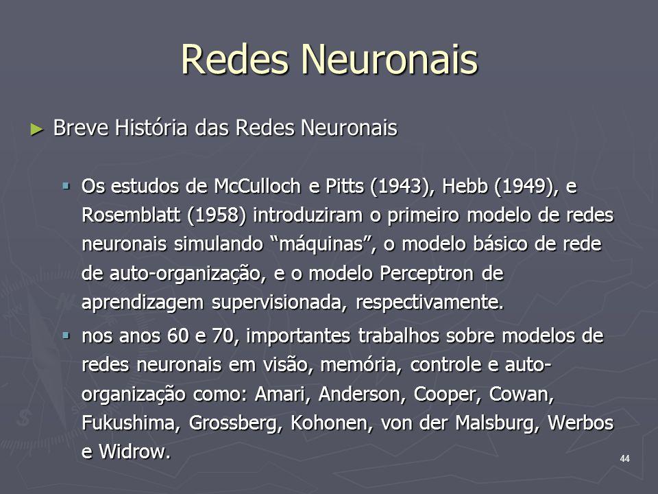 Redes Neuronais Breve História das Redes Neuronais