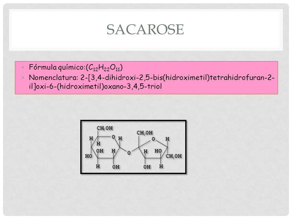 Sacarose Fórmula químico:(C12H22O11)