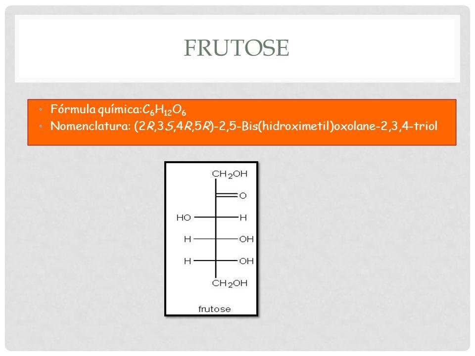Frutose Fórmula química:C6H12O6