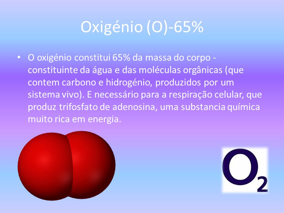 Oxigénio (O)-65%