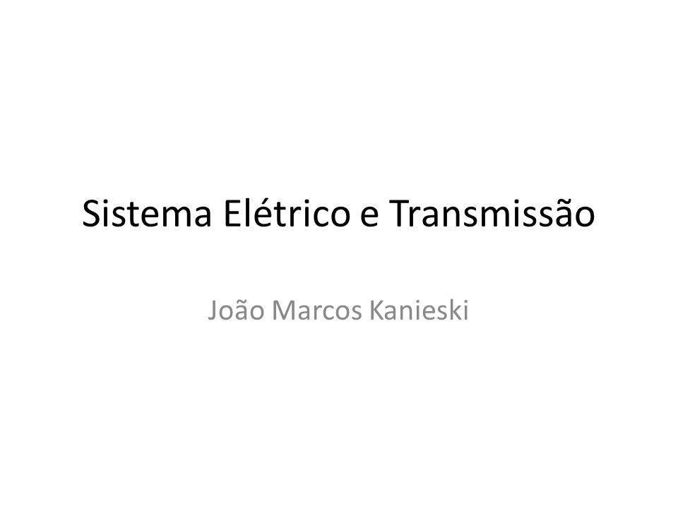 Sistema Elétrico e Transmissão