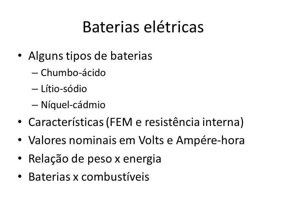 Baterias elétricas Alguns tipos de baterias