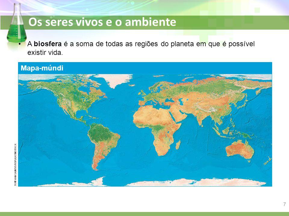 A biosfera é a soma de todas as regiões do planeta em que é possível existir vida.