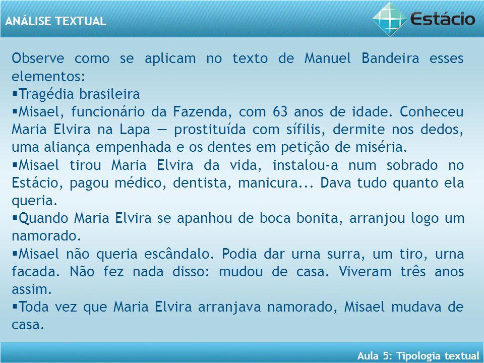 Observe como se aplicam no texto de Manuel Bandeira esses elementos: