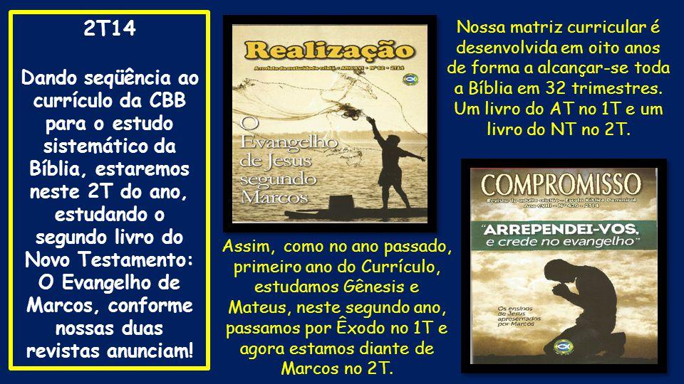 O Evangelho de Marcos, conforme nossas duas revistas anunciam!
