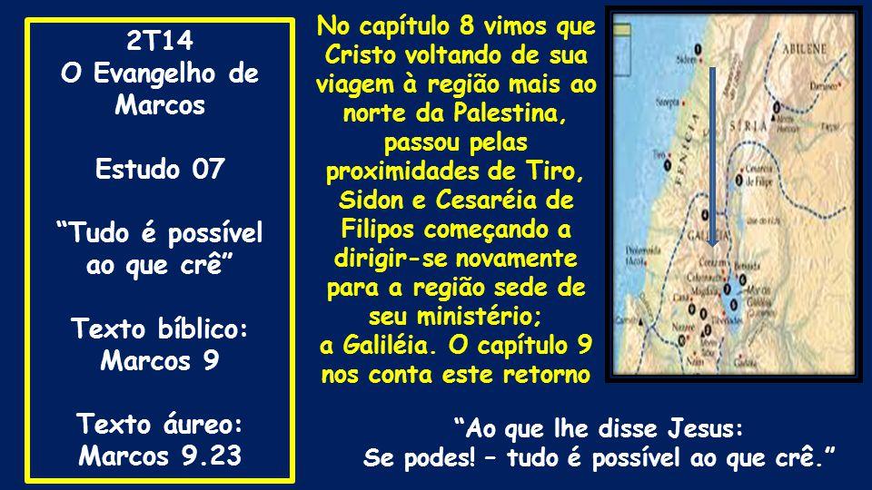 2T14 O Evangelho de Marcos Estudo 07 Tudo é possível ao que crê