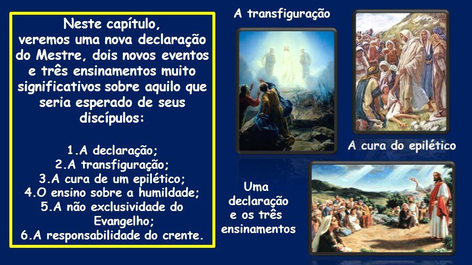 A transfiguração Neste capítulo,