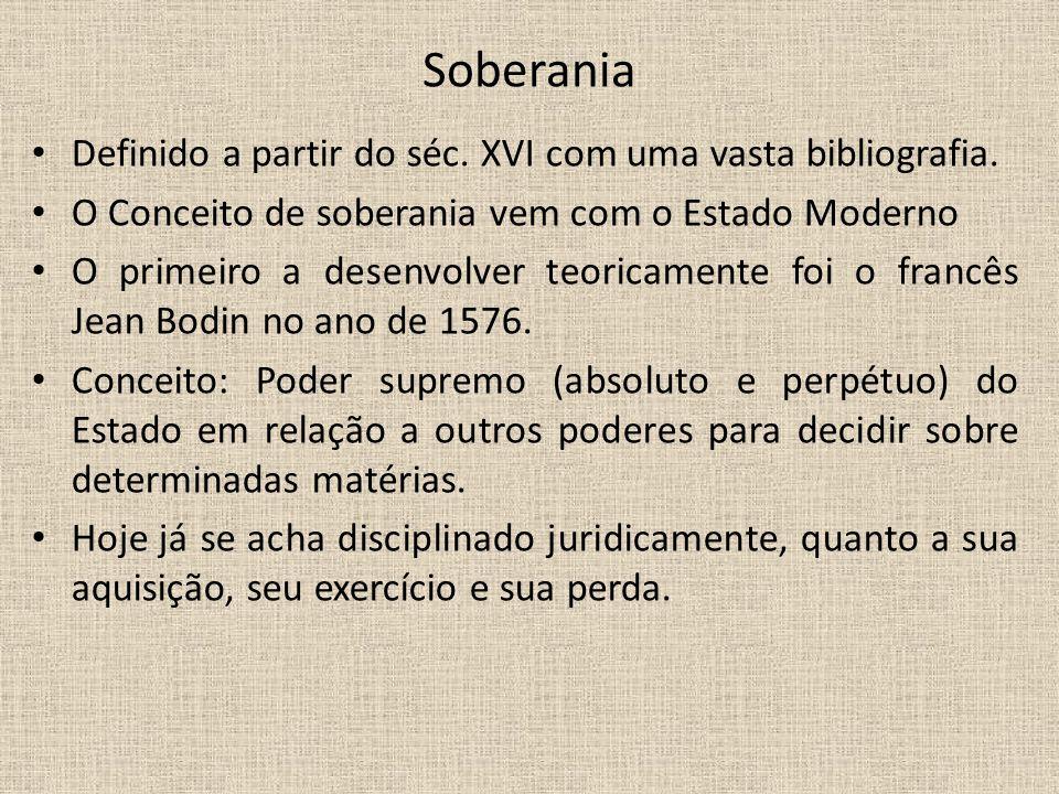Soberania Definido a partir do séc. XVI com uma vasta bibliografia.