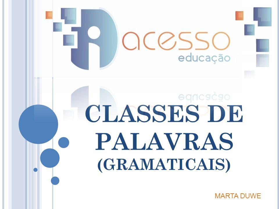 CLASSES DE PALAVRAS (GRAMATICAIS)