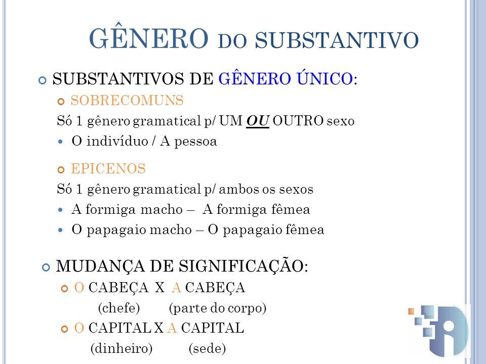 GÊNERO do SUBSTANTIVO SUBSTANTIVOS DE GÊNERO ÚNICO:
