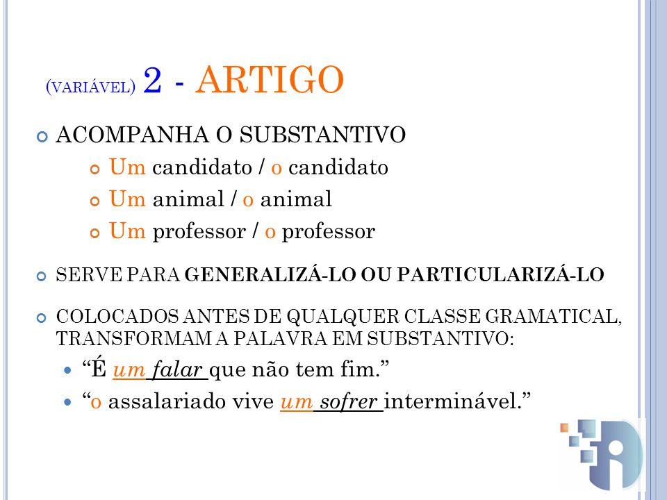 ACOMPANHA O SUBSTANTIVO Um candidato / o candidato
