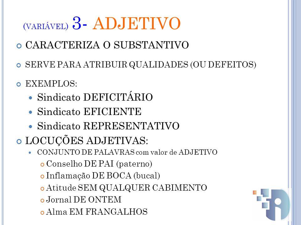 (variável) 3- ADJETIVO CARACTERIZA O SUBSTANTIVO Sindicato DEFICITÁRIO