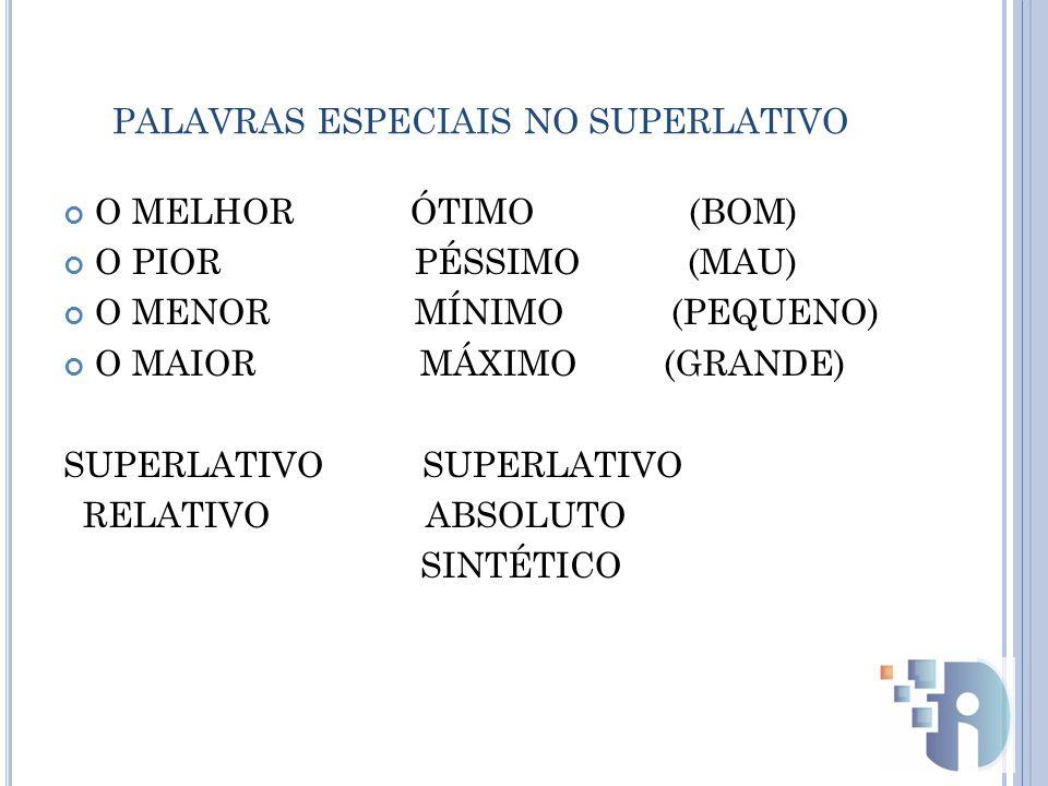 PALAVRAS ESPECIAIS NO SUPERLATIVO