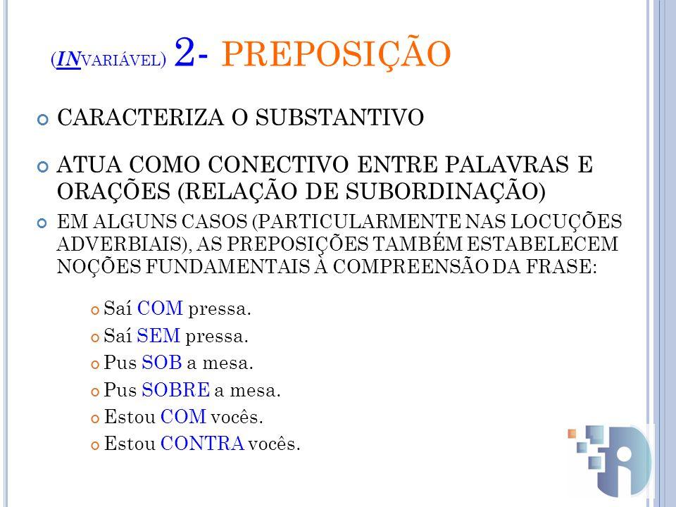 (INvariável) 2- PREPOSIÇÃO