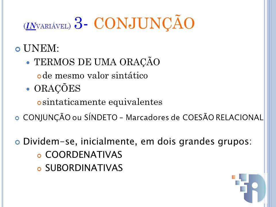 (INvariável) 3- CONJUNÇÃO