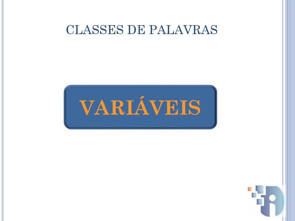 CLASSES DE PALAVRAS VARIÁVEIS