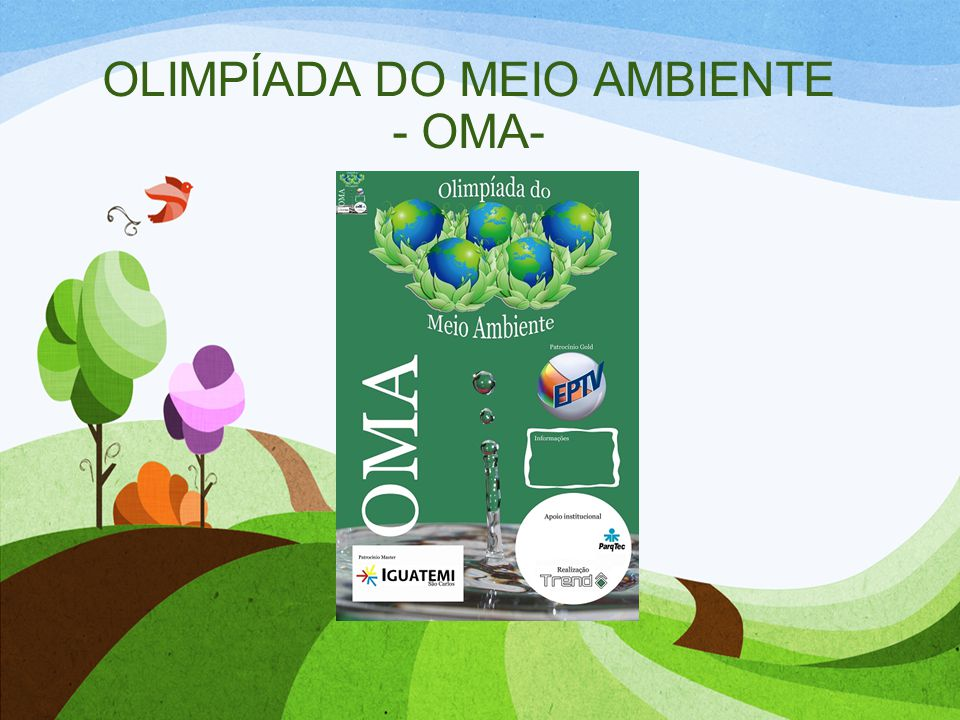 OLIMPÍADA DO MEIO AMBIENTE - OMA-