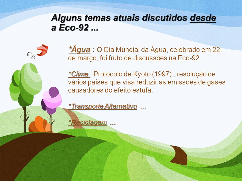 Alguns temas atuais discutidos desde a Eco-92 ...