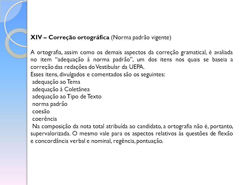 XIV – Correção ortográfica (Norma padrão vigente)