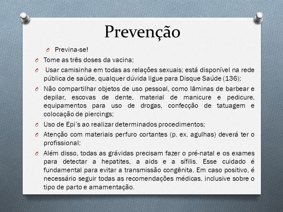 Prevenção Previna-se! Tome as três doses da vacina;
