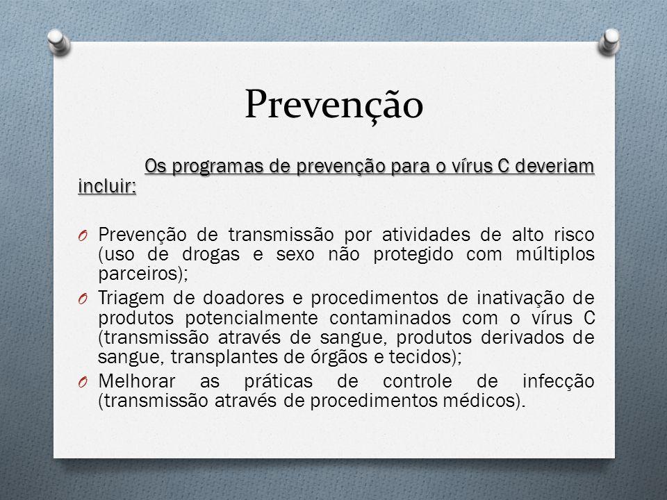 Prevenção Os programas de prevenção para o vírus C deveriam incluir: