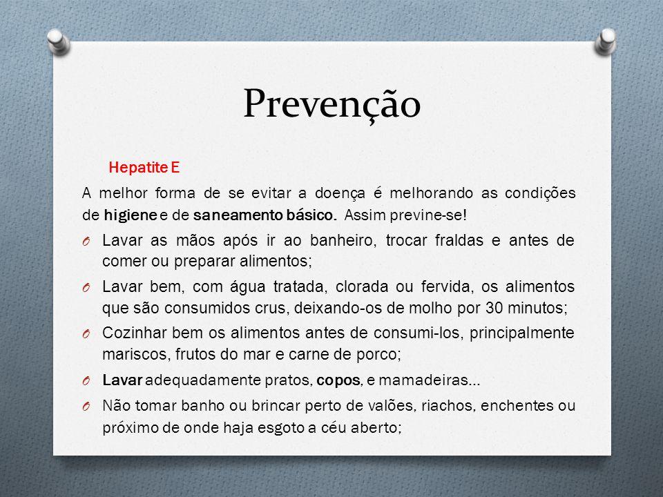 Prevenção Hepatite E. A melhor forma de se evitar a doença é melhorando as condições de higiene e de saneamento básico. Assim previne-se!