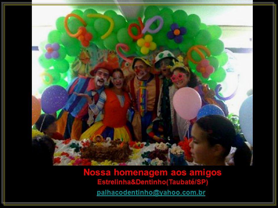 Nossa homenagem aos amigos Estrelinha&Dentinho(Taubaté/SP)