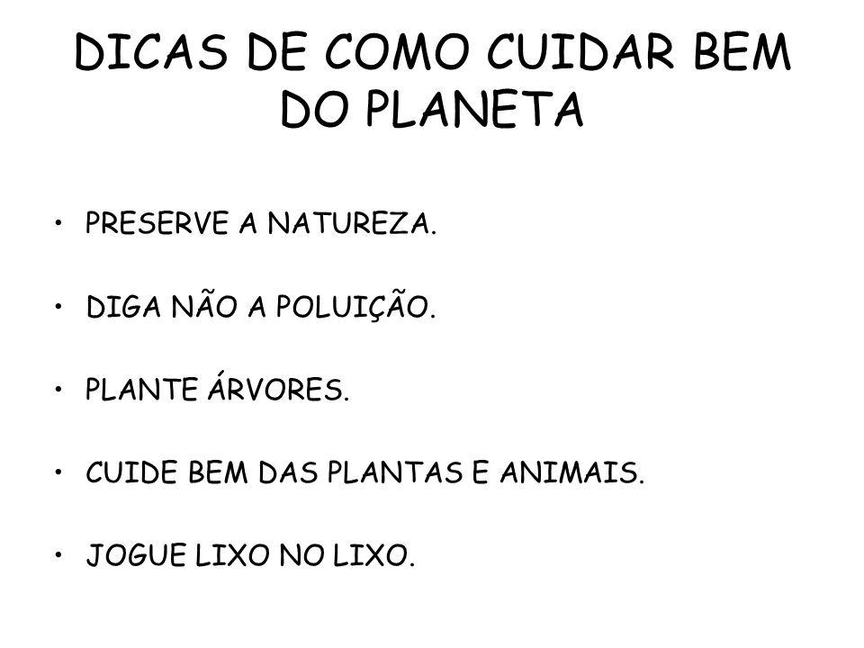DICAS DE COMO CUIDAR BEM DO PLANETA