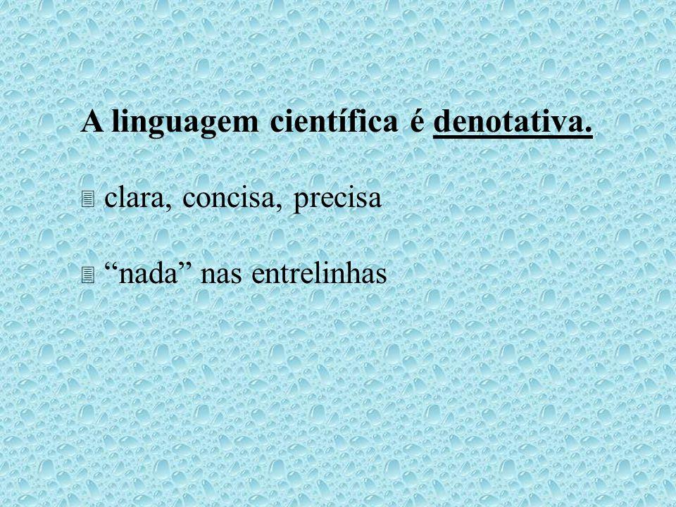 A linguagem científica é denotativa.