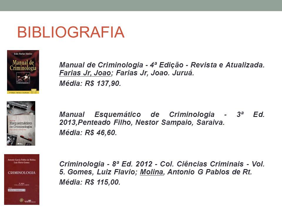 BIBLIOGRAFIA Manual de Criminologia - 4ª Edição - Revista e Atualizada. Farias Jr, Joao; Farias Jr, Joao. Juruá.