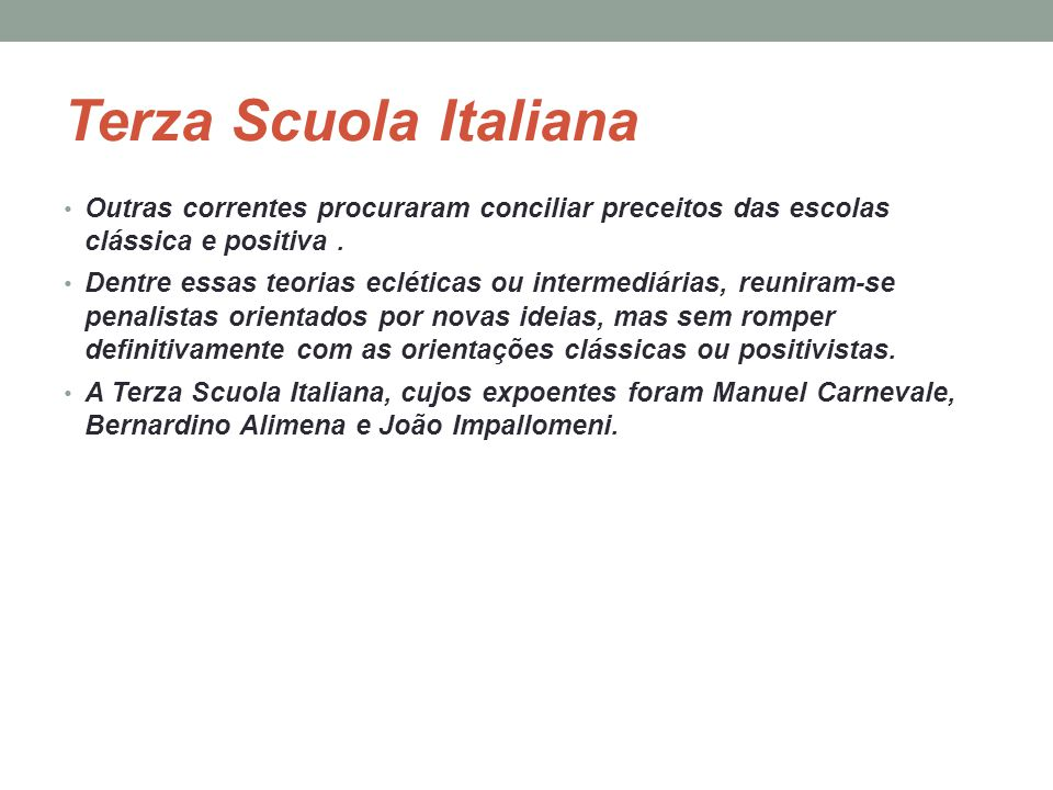 Terza Scuola Italiana Outras correntes procuraram conciliar preceitos das escolas clássica e positiva .