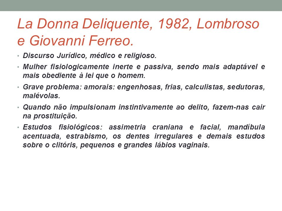 La Donna Deliquente, 1982, Lombroso e Giovanni Ferreo.