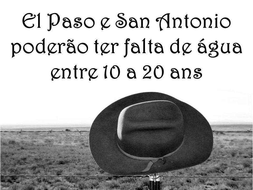 El Paso e San Antonio poderão ter falta de água entre 10 a 20 ans