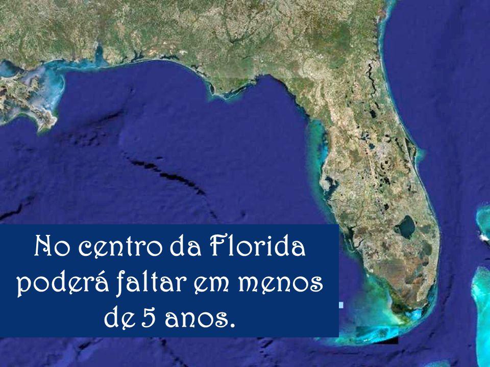 No centro da Florida poderá faltar em menos de 5 anos.