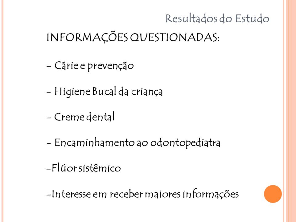 INFORMAÇÕES QUESTIONADAS: - Cárie e prevenção