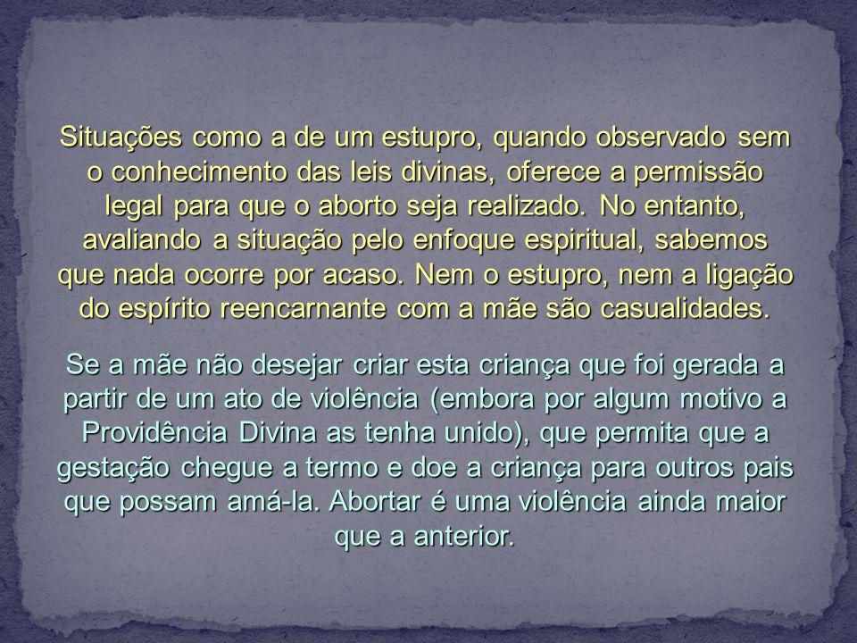 Situações como a de um estupro, quando observado sem o conhecimento das leis divinas, oferece a permissão legal para que o aborto seja realizado.