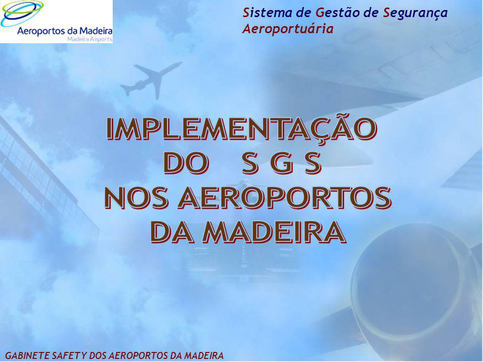 IMPLEMENTAÇÃO DO S G S NOS AEROPORTOS DA MADEIRA