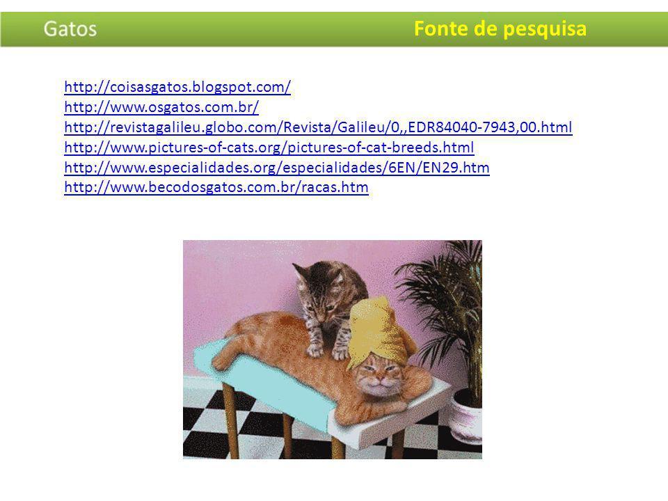 Fonte de pesquisa http://coisasgatos.blogspot.com/