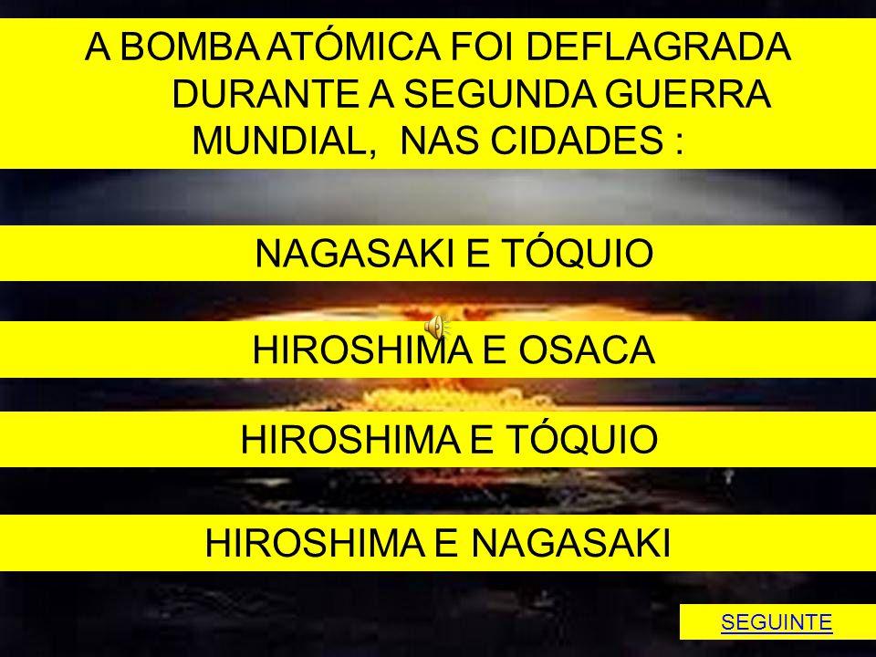 A BOMBA ATÓMICA FOI DEFLAGRADA