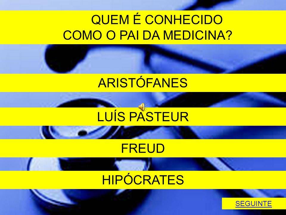 QUEM É CONHECIDO COMO O PAI DA MEDICINA ARISTÓFANES LUÍS PASTEUR