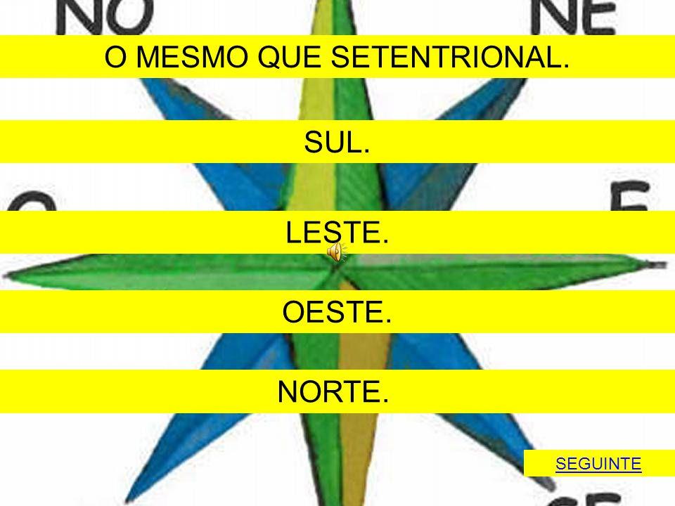 O MESMO QUE SETENTRIONAL.