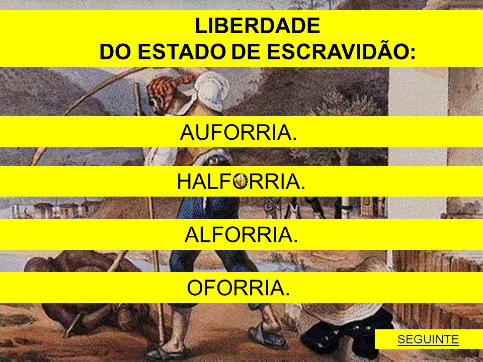 DO ESTADO DE ESCRAVIDÃO: