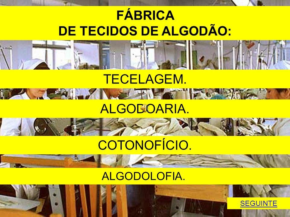 FÁBRICA DE TECIDOS DE ALGODÃO: